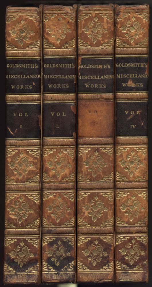 The Miscellaneous Works of Oliver Goldsmith, A New Edition, in Four Volumes. To which is prefixed Som Account of his Life and Writings. Oliver GOLDSMITH.