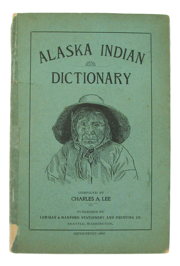 Aleutian Indian and English Dictionary. Common words in the Dialects of the Aleutian Indian Language, as spoken by the Oogashik, Egashik, Egegik, Anangashuk and Misremie Tribes around Sulima River and Neighboring parts of the Alaska Peninsula. Charles A. LEE.