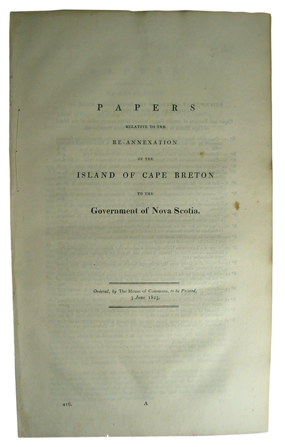 Papers Relative to the Re-Annexation of the Island of Cape Breton to the Government of Nova Scotia. Ordered, by the House of Commons, to be Printed, 3 June, 1823. GREAT Britain. Parliament.