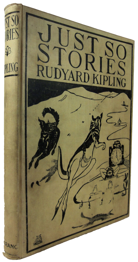 Just So Stories For Little Children. Illustrated by the Author. Rudyard KIPLING.