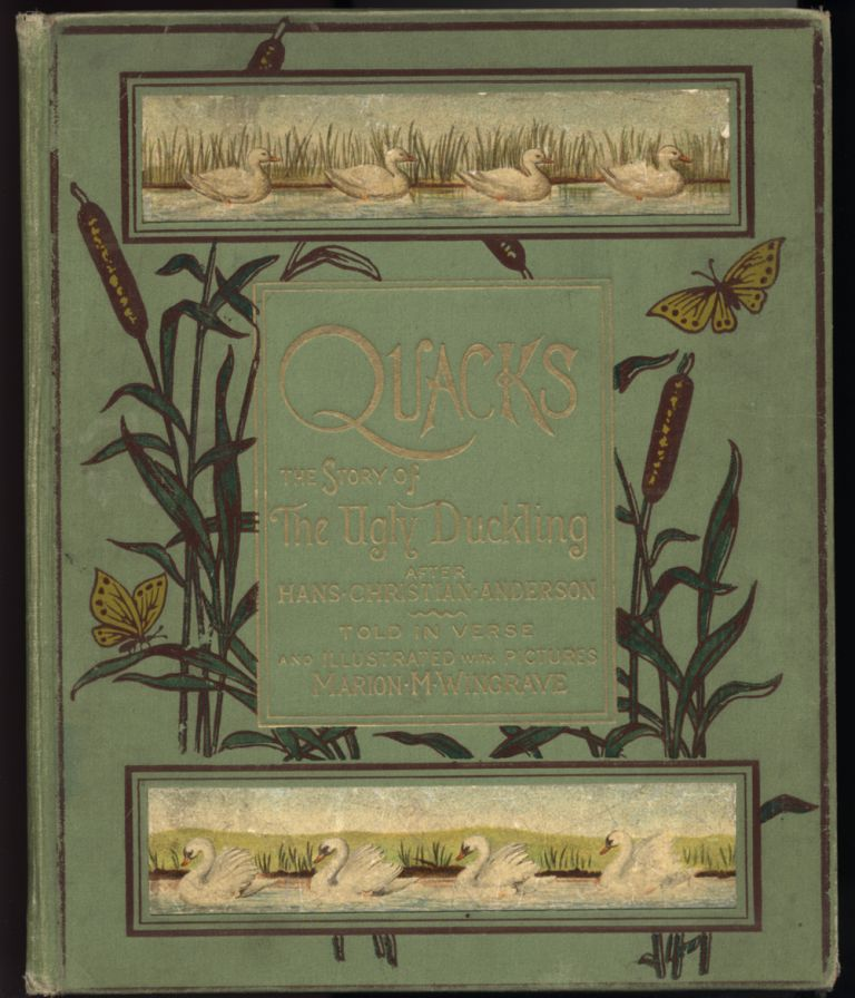 Quacks, (uack). The Story of The Ugly Duckling. Hans Christian. By Marion M. Wingrave ANDERSEN.