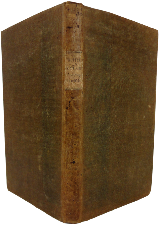 A Treatise on Geology; in which, the Discoveries of that Science are reconciled with the Scriptures, and the Ancient Revolutions of the Earth are shown to be Sources of Benefit to Man. Thomas TROTTER.