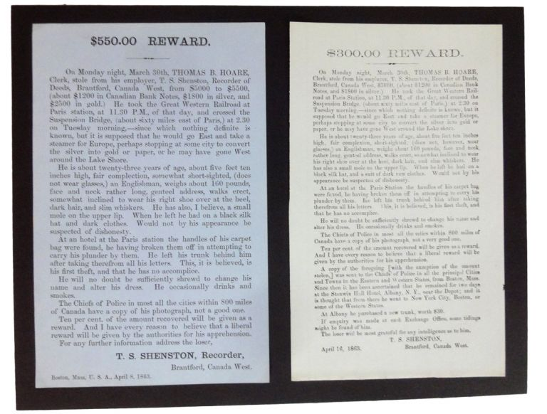 $550.00 Reward [rule] On Monday night, March 30th, Thomas B. Hoare, Clerk, stole from his employer, T. S. Shenston, Recorder of Deeds,Brantford, Canada West, from $5000 to $5500. Recorder BROADSIDE. T. S. SHENSTON, Canada West, Brantford.