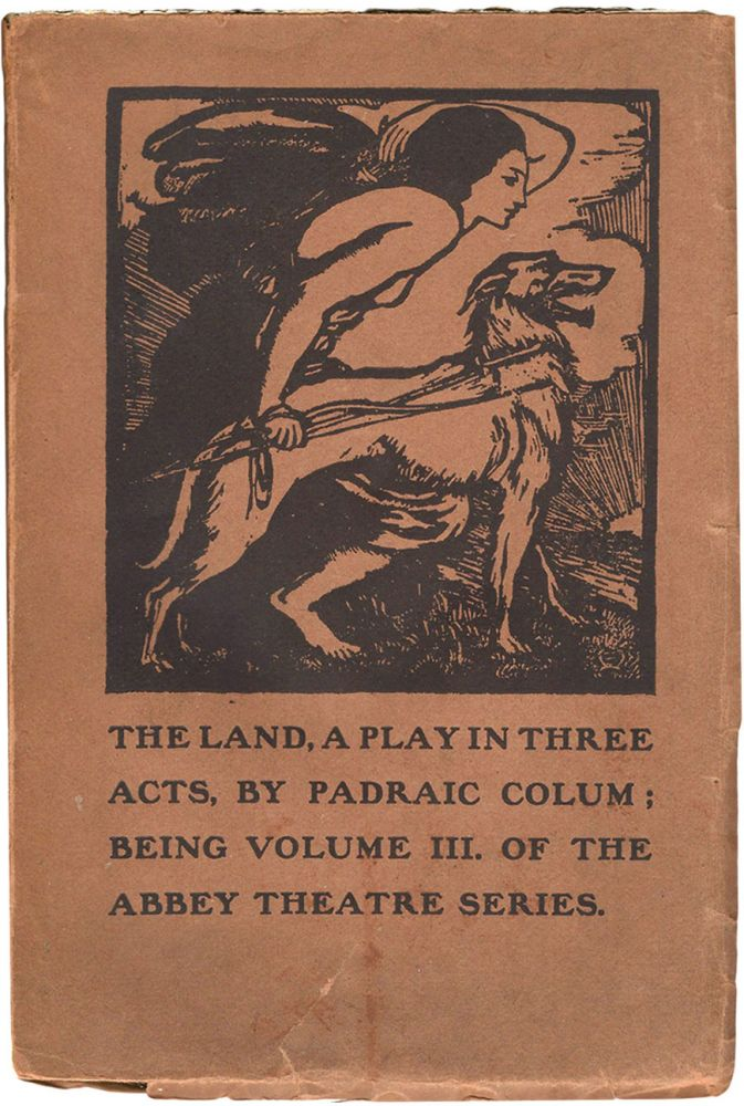 The Land. A Play in Three Acts. Padraic COLUM.