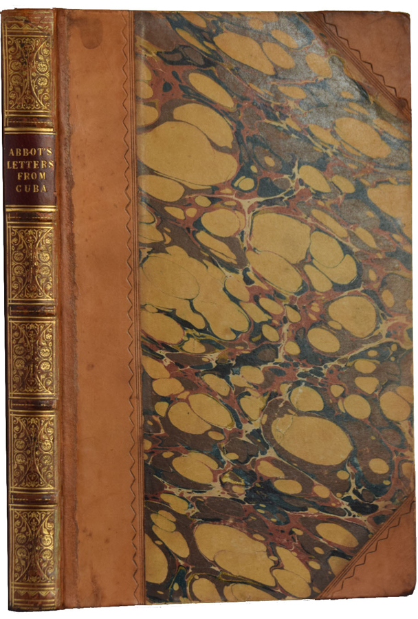 Letters Written in the Interior of Cuba, Betweenthe Mountains of Arcana, to the East, and of Cusco, to the West, in theMonths of February, March, April and May, 1828. Abiel ABBOT.