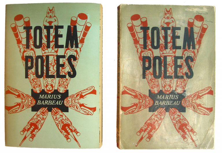 Totem Poles. Volume One. Totem Polesaccording to Crests and Topics. Volume Two. Totem Poles according toLocation. Marius BARBEAU.