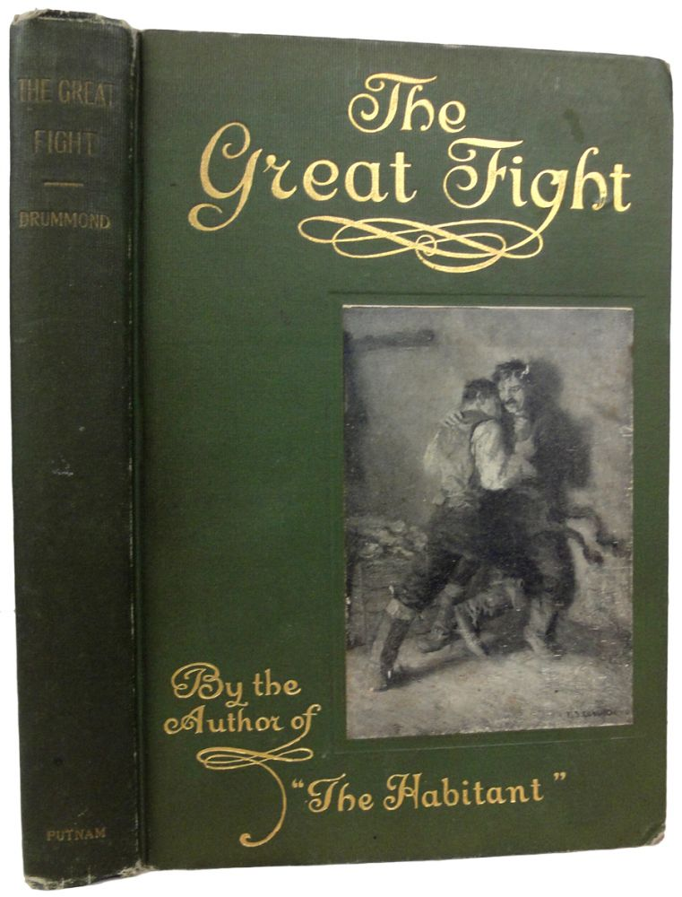 The Great Fight. Poems and Sketches by. Edited with a biographical sketch by May Harvey Drummond. With Illustrations by Frederick Simpson Coburn. William Henry DRUMMOND.