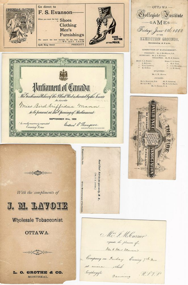 "A collection of items relating to the Mann family of Ottawa including: - business cards (x3) of Mann & Co. Commission Agents, Hardware and Machinery, Ottawa; - invitations to Township Hall, Billings Bridge (x2); - ""at Home"" invitations (x3); - invitation to Ottawa Collegiate Institute Games (1883); - and a formal Parliament of Canada invitation for Miss Bird Griffidus Mann to be present at the Opening of Parliament, September 8, 1930. Also included, though unnamed, is a four-page poem believed to be by Miss Bird Mann - ""She was a Maid of Sandy Hill and she telephoned to me-'A weekend-party, tell me, will its charms appeal to thee?,,,,"" OTTAWA - Ephemera. The Mann Family."