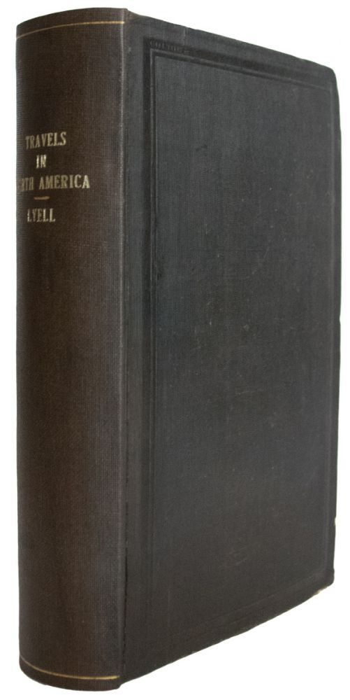 Travels in North America, in the years 1841-2; with Geological Observations on The United States, Canada and Nova Scotia. Charles LYELL.