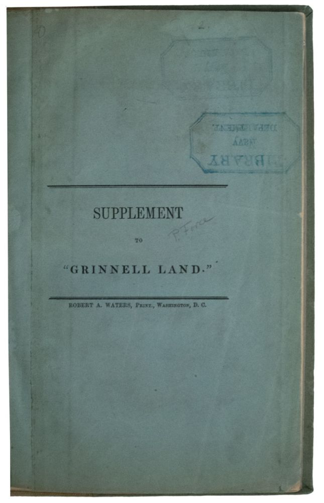 Supplement to Grinnell Land. Read at Ordinary Meeting of the National Institute, July, 1853. (caption title). Peter FORCE.