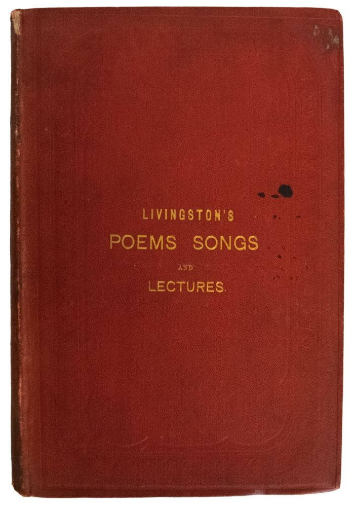 Poems & Songs; with lectures on the Genius and Works of Burns, and the Rev. George Gilfillan, and Letter on Sir John Franklin and the Arctic Regions. Peter LIVINGSTON.