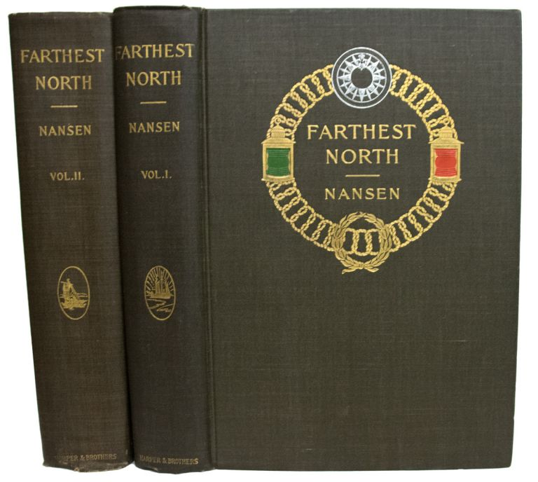 """Farthest North. Being the Record of a Voyage of Exploration of the Ship """"Fram"""" 1893-96 and of a Fifteen Months' Sleigh Journey by Dr. Nansen and Lt. Johansen. With an Appendix by Otto Sverdrup. Fridtjof NANSEN."""