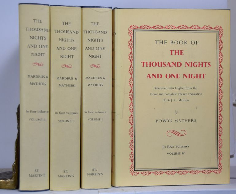 The Book of the Thousand Nights and One Night. Rendered into English from the Literal and Complete French Translation Dr. J.C. Madrus by Powys Mathers. (Complete in 4 Vols.). J. C. MADRUS, Powys Mathers.