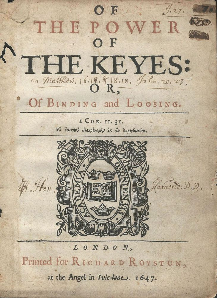 Of the Power of the Keyes: or, Of Binding and Loosing. Henry HAMMOND.