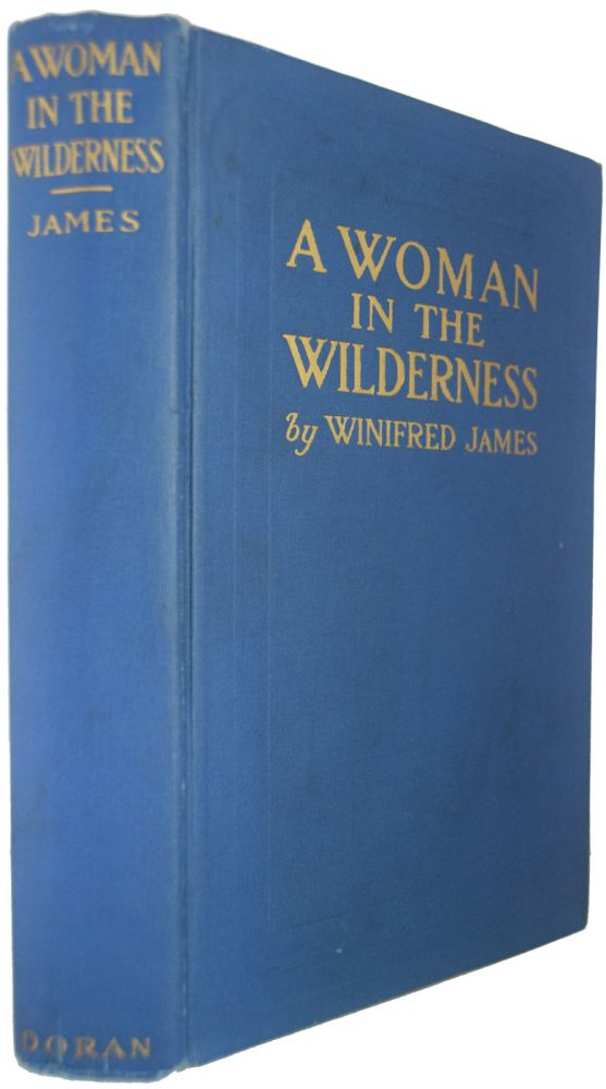 A Woman in the Wilderness. Winifred JAMES.
