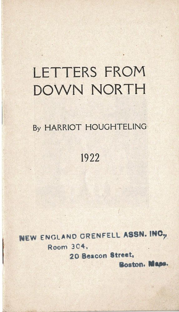 Letters From Down North. 1922. [cover title. Ink Stamped Imprint]. Harriot HOUGHTELING.