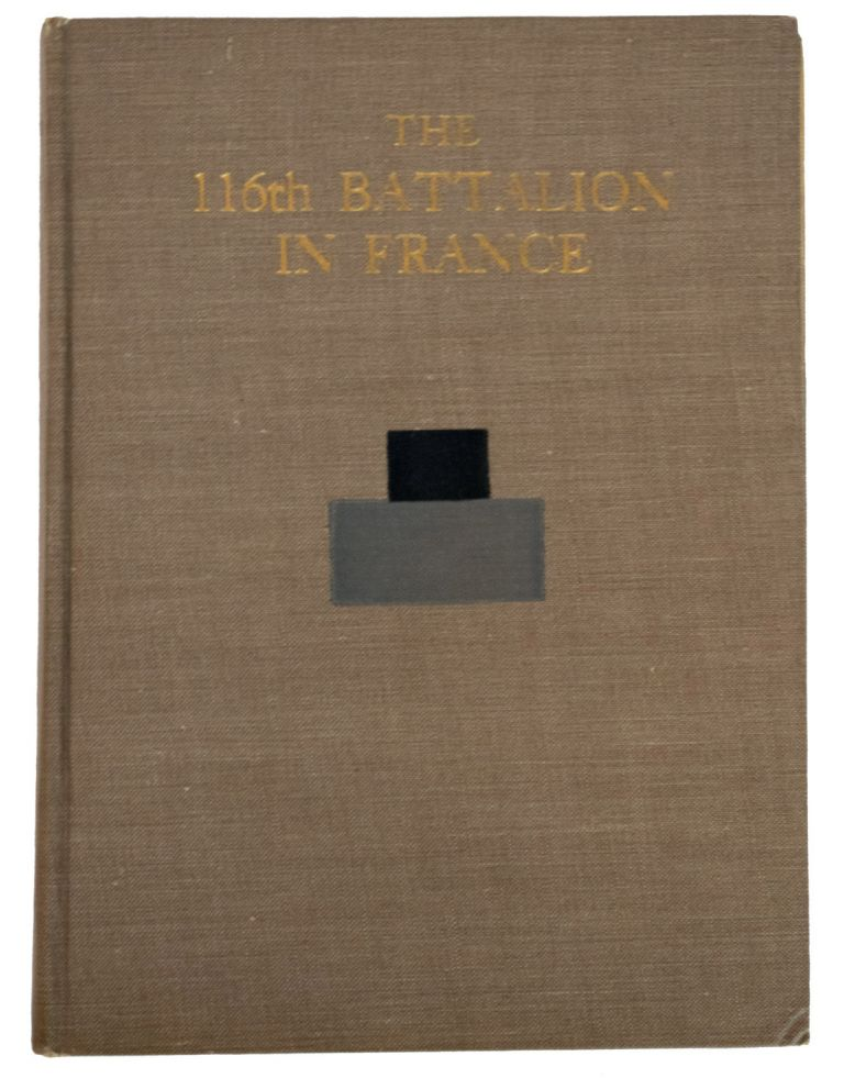The 116th Battalion in France, by The Adjutant. A. W. MacDONNELL.