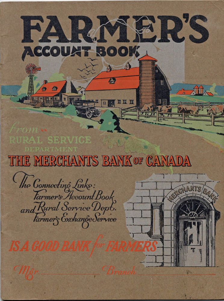 Farmer's Account Book, from Rural Service department of The Merchants Bank of Canada. The Connecting Links; Farmer's Account book and Rural Service Dept. Framer's Exchange Service. Is A Good Bank for Farmers. (cover-title). MERCHANTS Bank of Canada.
