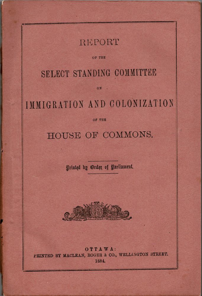 Report of the Select Standing Committee on Immigration and Colonization of the House of Commons. CANADA., Order of Parliament.