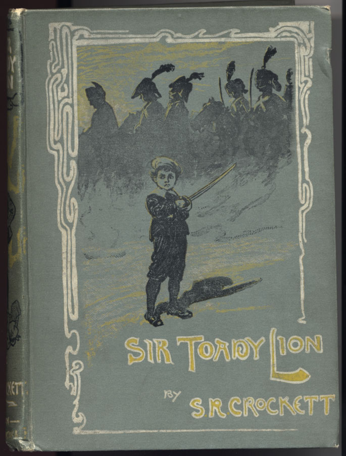 The Surprising Adventures of Sir Toady Lion with those of General Napoleon Smith. An Improving History for Old Boys, Young Boys, Good Boys, Bad Boys, Big Boys, Little Boys, Cow Boys, and Tom Boys. Illustrated By Gordon Browne. S. R. CROCKETT.