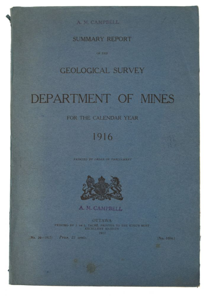 Summary Report of the Geological Survey Department of Mines for the Calendar Year 1916. (Sessional Paper No. 26). CANADA., Department of Mines.