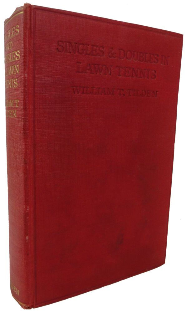 Singles and Doubles. William T. TILDEN.
