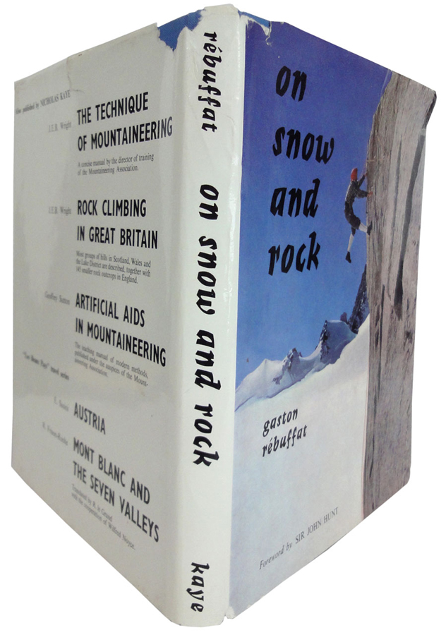On Snow and Rock. Translated from the French by Eleanor Brockett, with technical assistance from J.E.B. Wright. Gaston REBUFFAT.