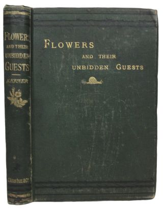 Flowers and Their Unbidden Guests. With a prefatory letter by Charles Darwin. The translation...