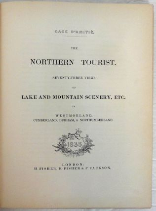 The Northern Tourist. Containing Seventy-ThreeViews of Lake and Mountain Scenery, etc. in Westmorland, Cumberland,Durham & Northumberland. 1834. [& Same for]. 1835. Illustrated fromOriginal Drawings by Thomas Allom, &c. with Historical & TopographicalDescriptions. (Gage D'Amitie series). Two Volumes of Three.