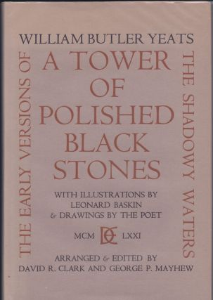 A Tower of Polished Black Stones. Early Versions of The Shadowy Waters. Arranged and Edited by...