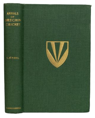 Annals of Brechin Cricket, 1849-1927. Foreword by The Right Honourable The Earl of Strathmore and...