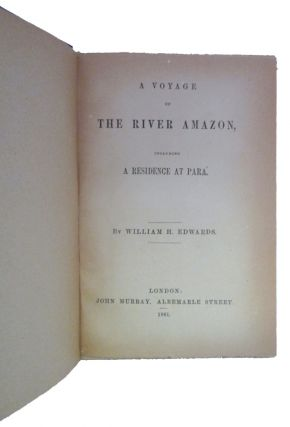 A Voyage Up the River Amazon, including a Residence at Para.