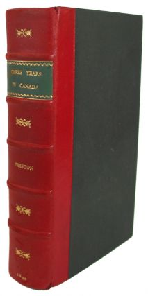 Three Years' Residence in Canada, from 1837to 1839. With Notes of a Winter Voyage to New York,...
