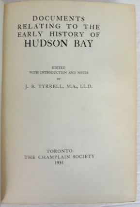 Documents Relating to the Early History of Hudson Bay.
