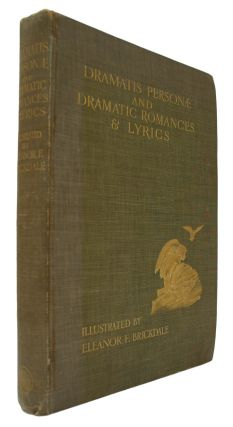 Dramatis Personae & Dramatic Romances & Lyrics. Illustrated by Eleanor Fortesque Brickdale....