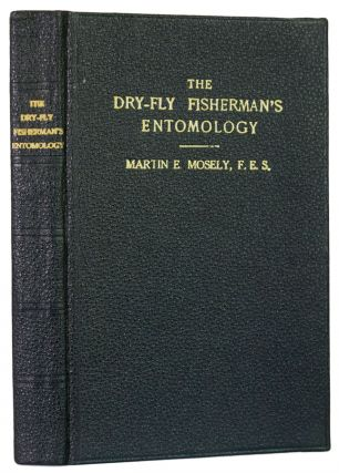 The Dry-Fly Fisherman's Entomology. Being a Supplement to Frederick M. Halford's The Dry-Fly...