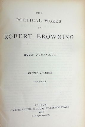 The Poetical Works of Robert Browning, with Portraits. Two Volumes, bound as one.