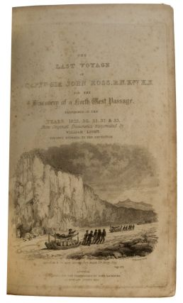The Last Voyage of Capt. Sir John Ross, To The Arctic Regions; for the Discovery of a North West...