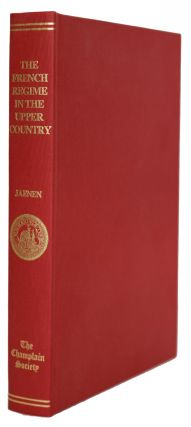 The French Regime in the Upper Country of Canada during the Seventeenth Century. The Publications...