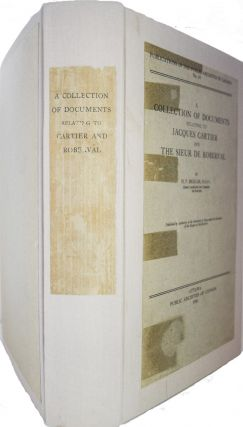 A Collection of Documents Relating to Jacques Cartier and the Sieur de Roberval. Publications of the Canadian Archives - No. 14.