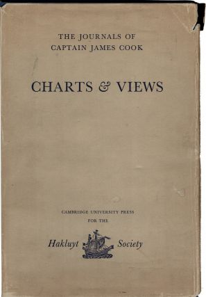 The Journals of Captain James Cook on his Voyages of Discovery. Charts & Views. Drawn by Cook and His Officers and Reproduced from the Original Manuscripts. Edited by R.A. Skelton.